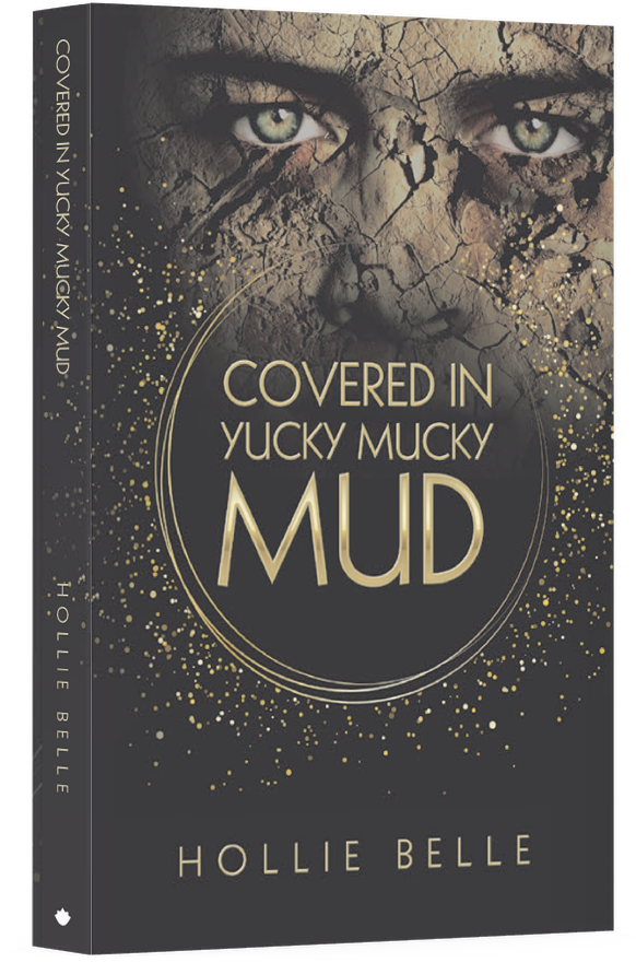 Covered in Yucky Mucky Mud